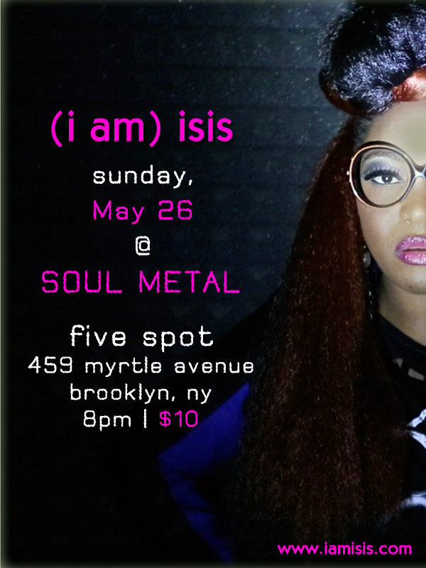 (i am) isis @ Soul Metal