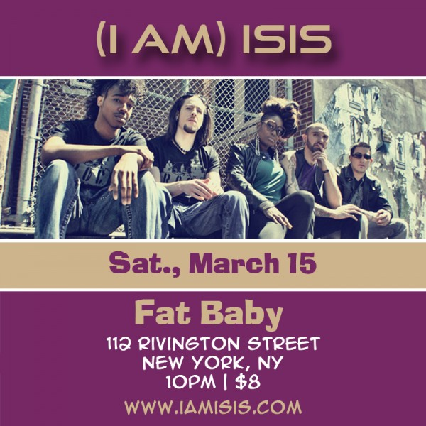 (i am) isis @ Fat Baby | March 15